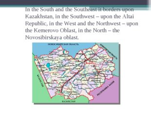 In the South and the Southeast it borders upon Kazakhstan, in the Southwest –