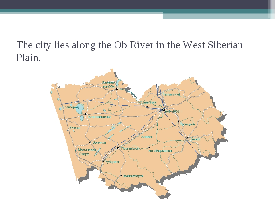 The city lies along the Ob River in the West Siberian Plain.