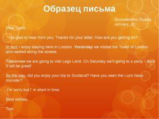 Domodedovo,Russia January, 23 Dear Carol, I'm glad to hear from you. Thanks