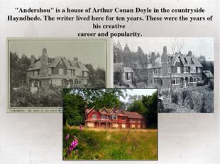 """""""Andershou"""" is a house of Arthur Conan Doyle in the countryside Hayndhede. T"""