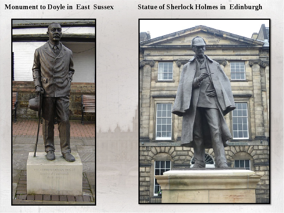 Monument to Doyle in East Sussex Statue of Sherlock Holmes in Edinburgh The...