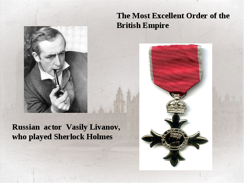 The Most Excellent Order of the British Empire Russian actor Vasily Livanov,...