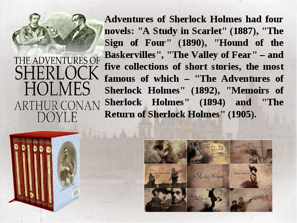 """Adventures of Sherlock Holmes had four novels: """"A Study in Scarlet"""" (1887), """"..."""