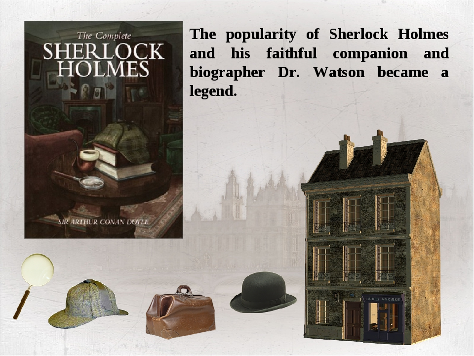 The popularity of Sherlock Holmes and his faithful companion and biographer D...