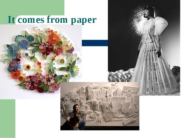 It comes from paper
