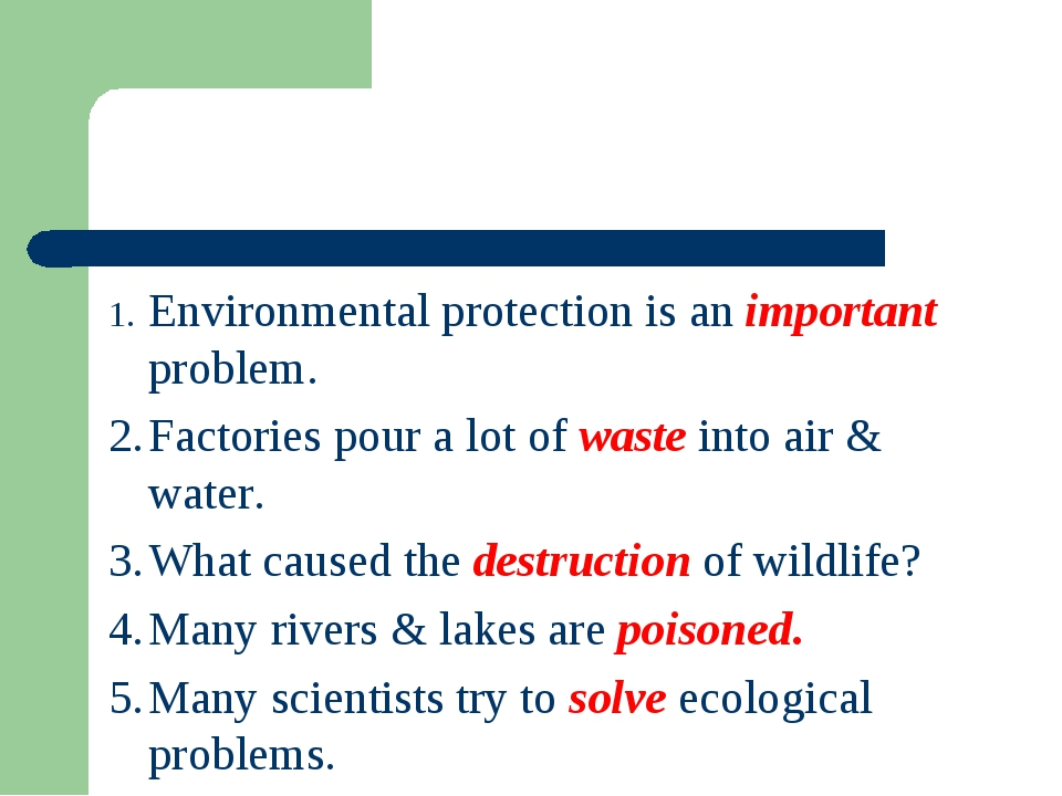 1.	Environmental protection is an important problem. 2.	Factories pour a lot...