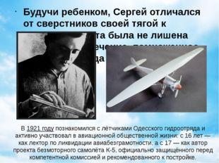 В1921годупознакомился с лётчиками Одесского гидроотряда и активно участвов