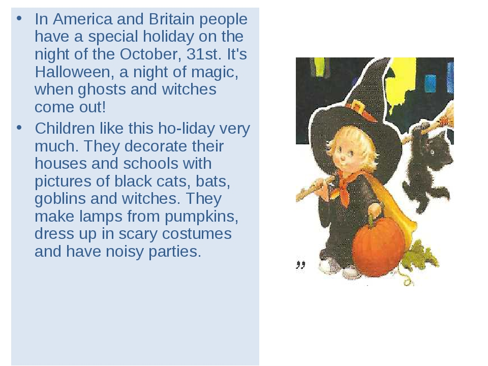 In America and Britain people have a special holiday on the night of the Octo...