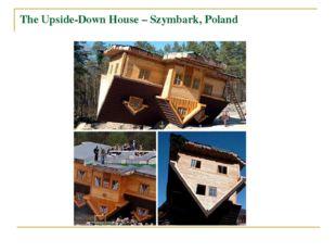 The Upside-Down House – Szymbark, Poland