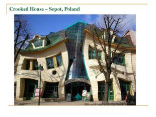 Crooked House – Sopot, Poland