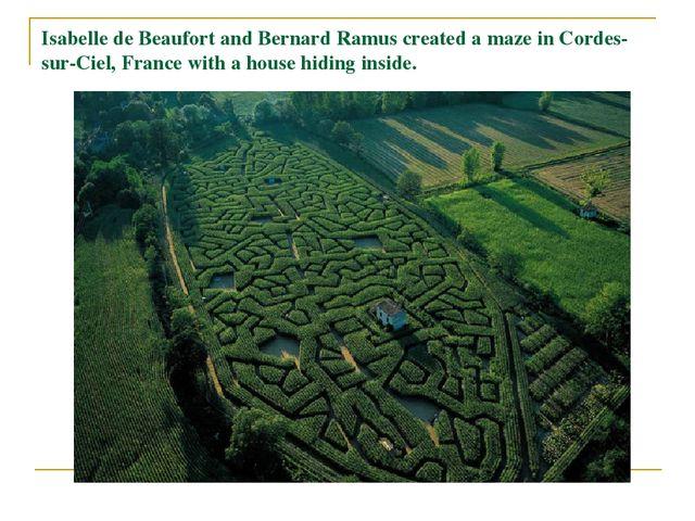 Isabelle de Beaufort and Bernard Ramus created a maze in Cordes-sur-Ciel, Fra...