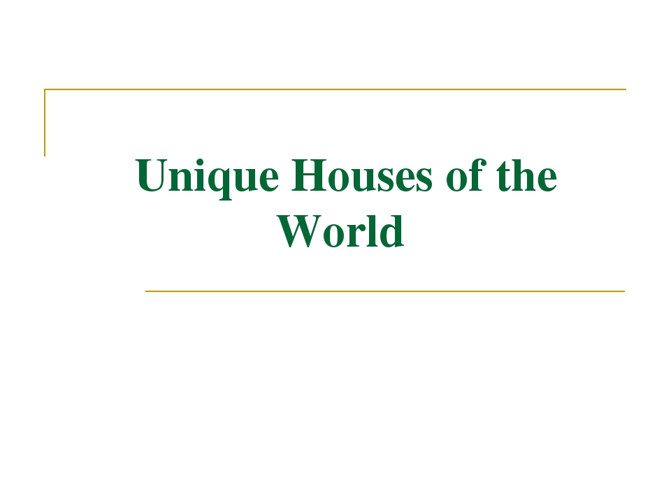 Unique Houses of the World
