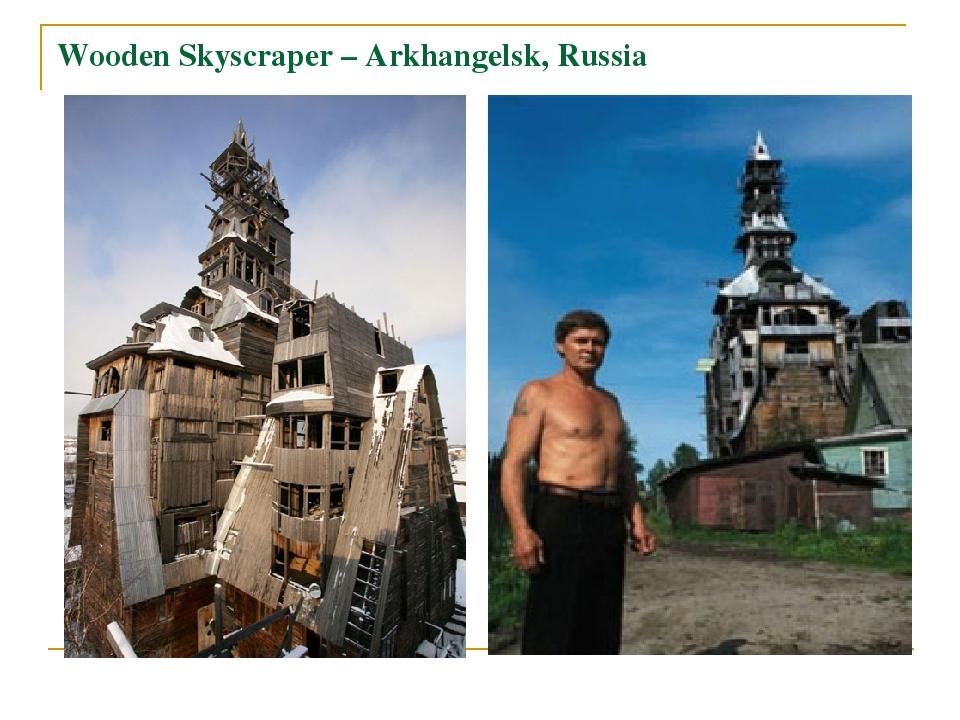 Wooden Skyscraper – Arkhangelsk, Russia