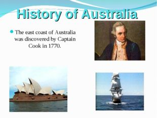 History of Australia The east coast of Australia was discovered by Captain C