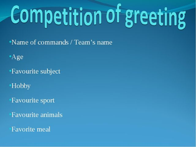 Name of commands / Team's name Age Favourite subject Hobby Favourite sport Fa...