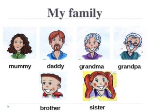 My family mummy daddy grandpa grandma brother sister