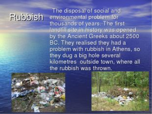 Rubbish The disposal of social and environmental problem for thousands of yea
