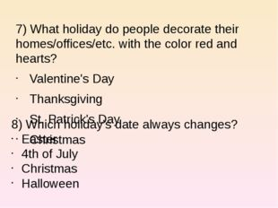 7) What holiday do people decorate their homes/offices/etc. with the color r