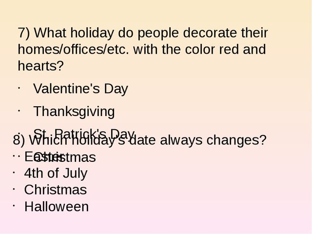 7) What holiday do people decorate their homes/offices/etc. with the color r...