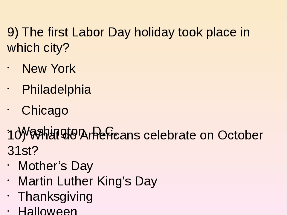 9) The first Labor Day holiday took place in which city? New York Philadelph...