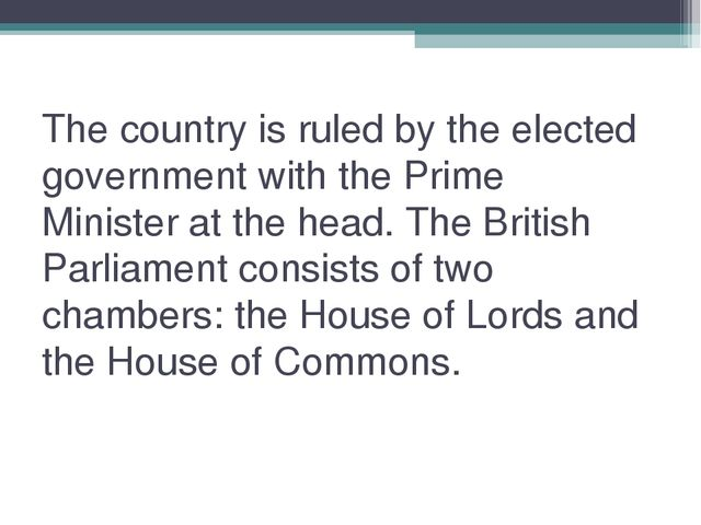 The country is ruled by the elected government with the Prime Minister at the...