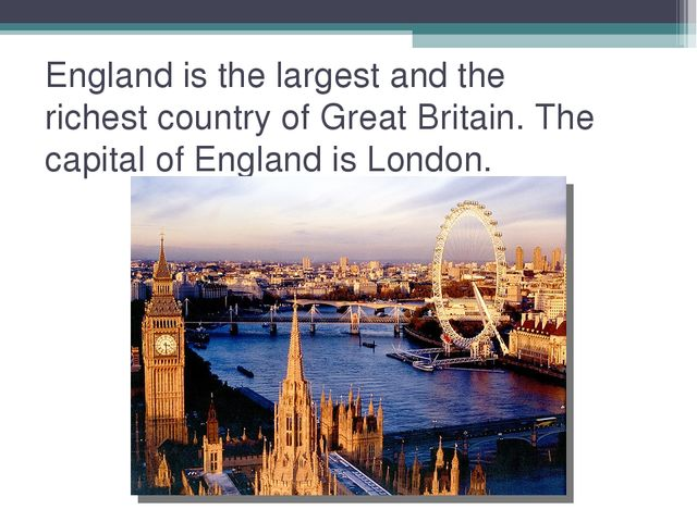 England is the largest and the richest country of Great Britain. The capital...