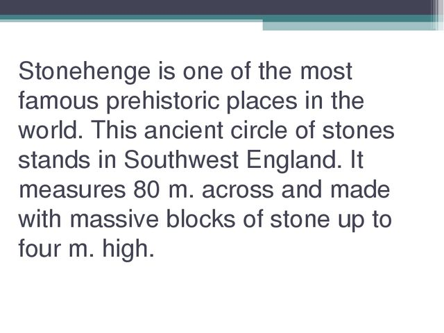 Stonehenge is one of the most famous prehistoric places in the world. This an...