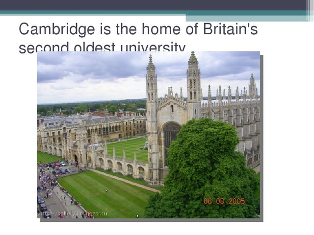 Cambridge is the home of Britain's second oldest university.