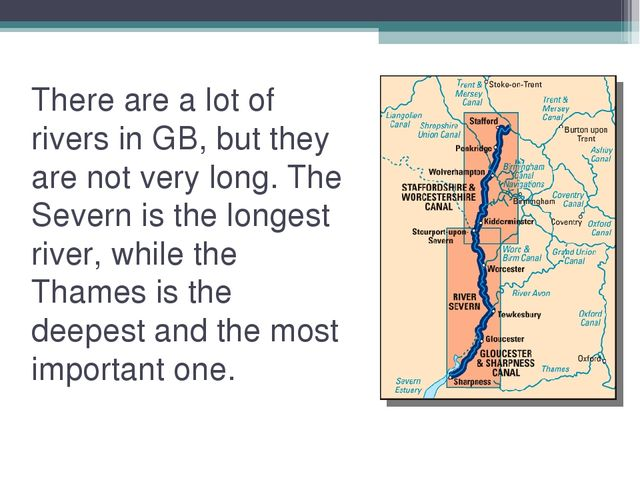 There are a lot of rivers in GB, but they are not very long. The Severn is th...