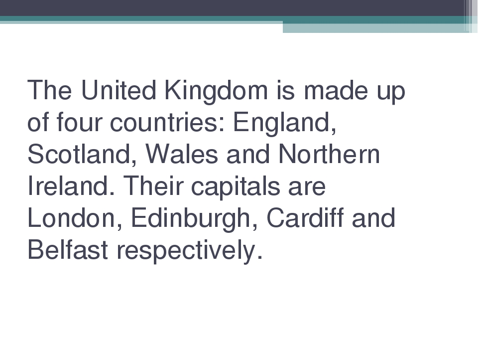 The United Kingdom is made up of four countries: England, Scotland, Wales and...