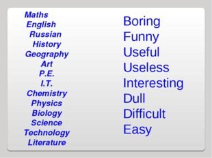 Boring Funny Useful Useless Interesting Dull Difficult Easy Maths English Rus