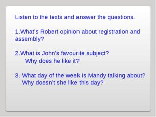 Listen to the texts and answer the questions. What's Robert opinion about reg