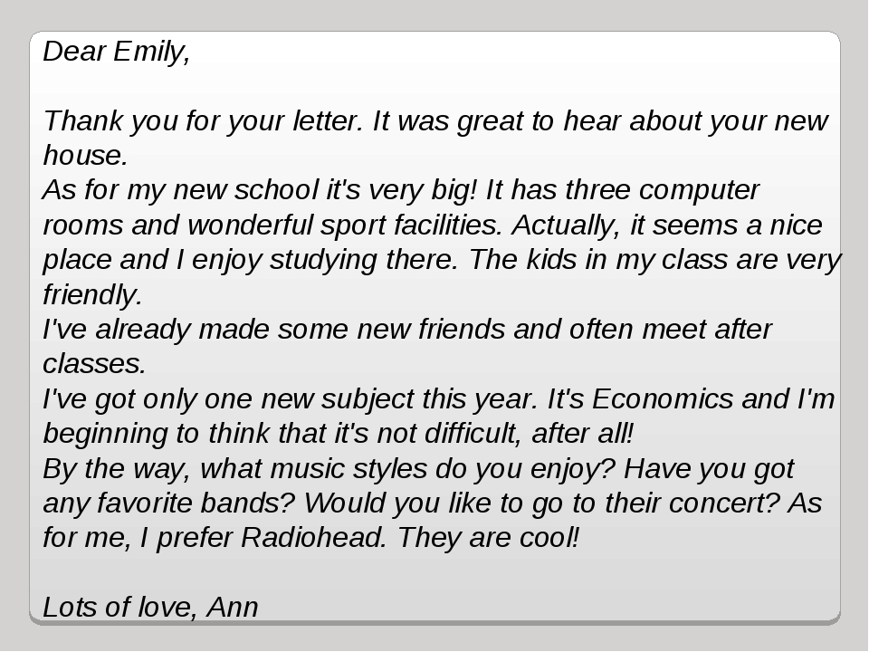 Dear Emily,    Thank you for your letter. It was great to hear about your new...