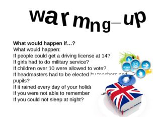 What would happen if…? What would happen: If people could get a driving lice