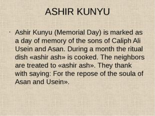 ASHIR KUNYU Ashir Kunyu (Memorial Day) is marked as a day of memory of the so