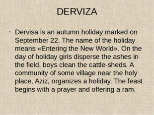 DERVIZA Dervisa is an autumn holiday marked on September 22. The name of the
