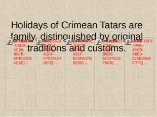 Holidays of Crimean Tatars are family, distinguished by original traditions a