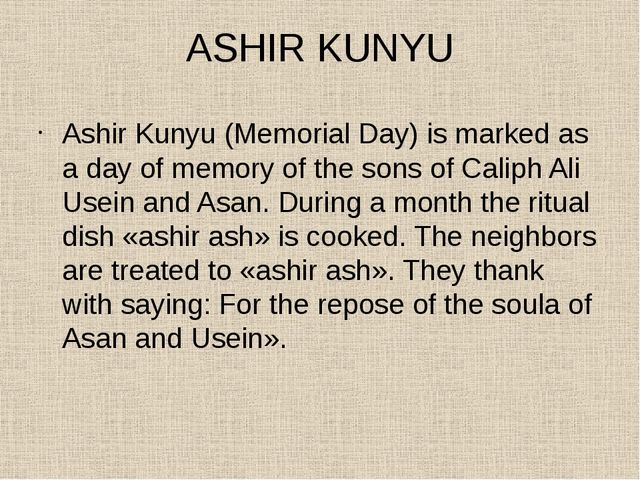 ASHIR KUNYU Ashir Kunyu (Memorial Day) is marked as a day of memory of the so...