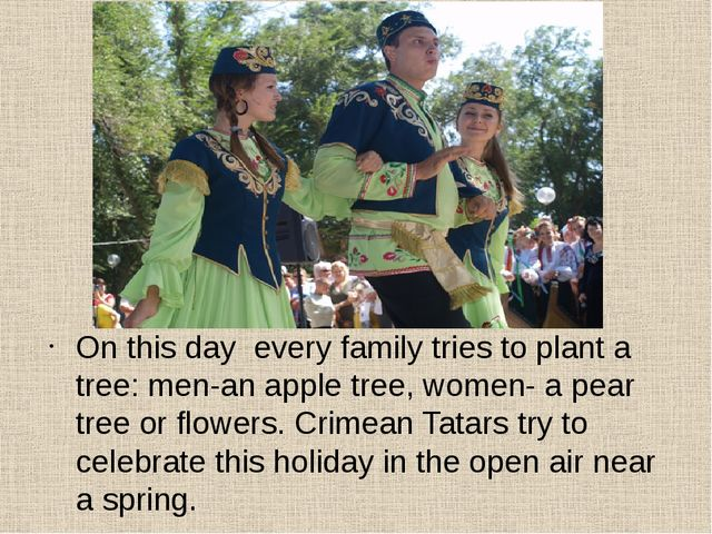 On this day every family tries to plant a tree: men-an apple tree, women- a...