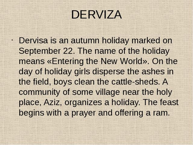 DERVIZA Dervisa is an autumn holiday marked on September 22. The name of the...