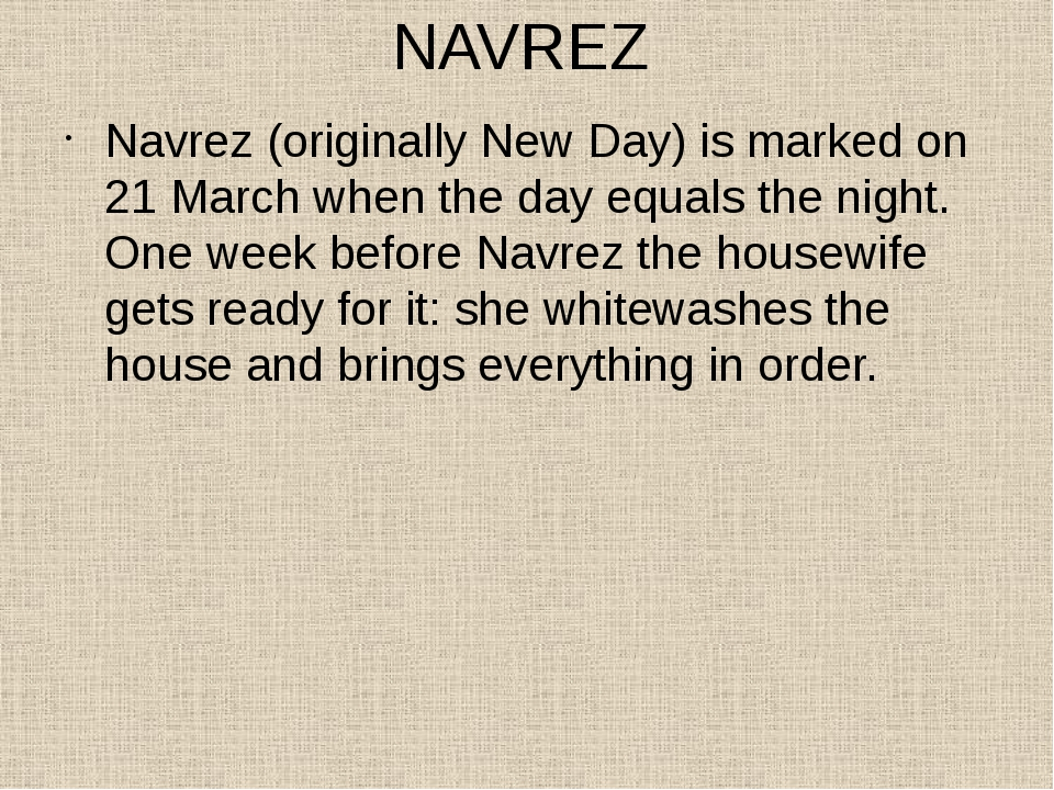 NAVREZ Navrez (originally New Day) is marked on 21 March when the day equals...