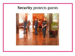 Security protects guests