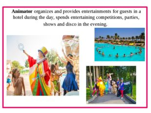 Animator organizes and provides entertainments for guests in a hotel during