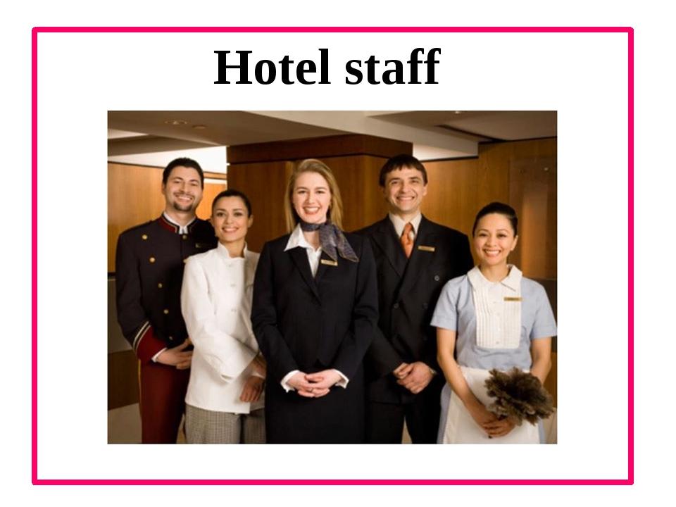 Hotel staff
