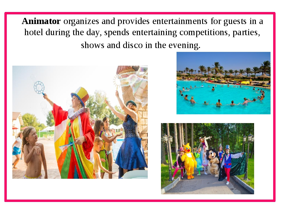 Animator organizes and provides entertainments for guests in a hotel during...