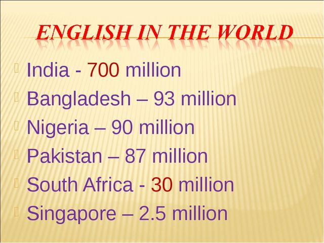 India - 700 million Bangladesh – 93 million Nigeria – 90 million Pakistan – 8...