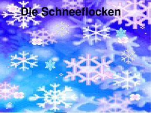 Die Schneeflocken