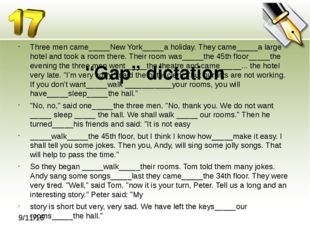 """Gap"" dictation Three men came_____New York_____a holiday. They came_____a l"
