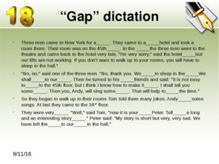 """Gap"" dictation Three men came to New York for a_____. They came to a_____hot"