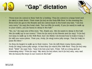 """Gap"" dictation Three men (to come) to New York for a holiday. They (to come)"